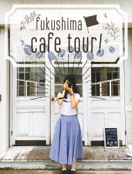 Cafe Tour in Fukushima